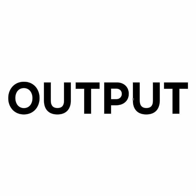 theOUTPUT